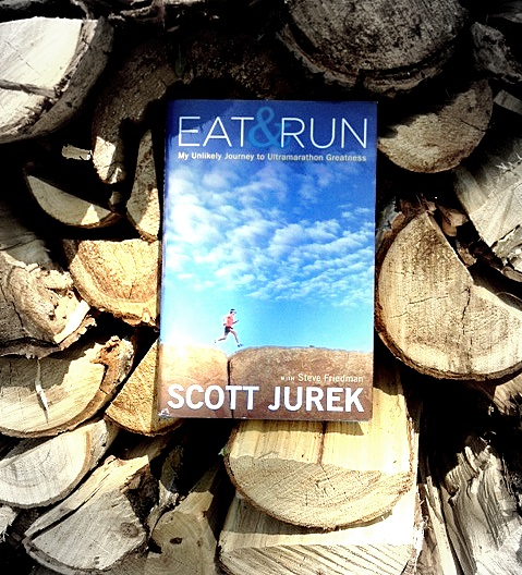 Eat&Run - My Unlikely Journey to Ultramarathon Greatness by Scott Jurek